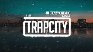 Blackbear - 4U (Renzyx Remix)
