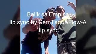 Balik sa Umpisa lip sync by GemTag&Flow-A _-_Expired Battalion'$