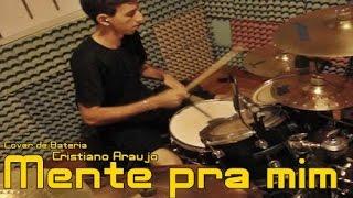 Mente pra mim - Drum Cover