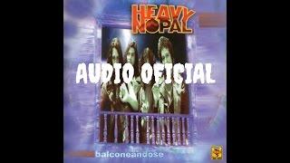 Heavy Nopal - Aviéntense Todos (audio oficial)