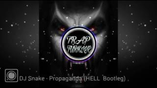 Dj Snake - Propaganda (Hell Bootleg)