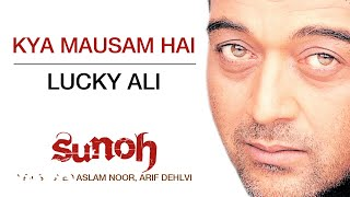 Kya Mausam Hai - Sunoh | Lucky Ali | Official Hindi Pop Song