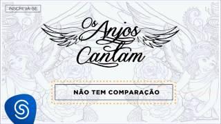 Jorge & Mateus - Não Tem Comparação (Os Anjos Cantam) [Áudio Oficial]