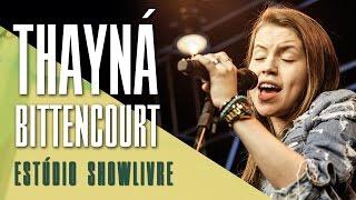 """Te Assumi pro Brasil' - Thayná Bitencourt no Estúdio Showlivre 2017"