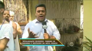 Terreiro de candomblé é destruído em Nova Iguaçu