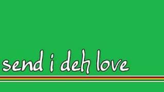SEND I DEH LOVE