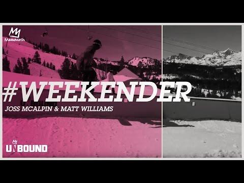 #WEEKENDER - Joss McAlpin And Matt Williams