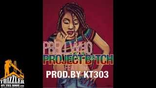PrellWHO & TM - Project Bitch [Thizzler.com]