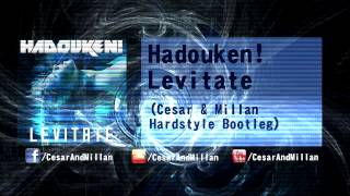 Hadouken! - Levitate (Cesar & Millan Hardstyle Bootleg) [FREE TRACK]