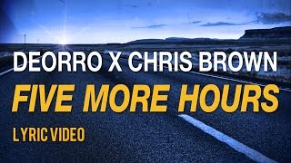 Chris Brown - five more hours (with Deorro) (lyrics)