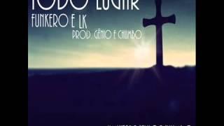 Funkero e Lk - Todo Lugar - Prod. GênioeChumbo