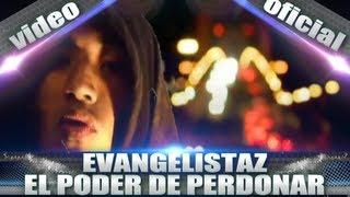 Evangelistaz - El Poder de Perdonar - (Video Oficial) - Rap Cristiano Mexicano 2013