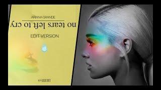 Ariana Grande - No Tears Left To Cry (Edit Version/Live Studio Version)