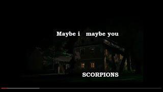 Maybe i maybe you, Scorpions, subtítulos en español