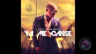 Larry Hernandez - YA ME CANSE