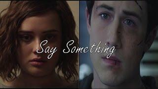 Clay and Hannah  - Say Something