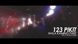 123 Pikit - Wala Kaming Pake (Live at Sessions Bar)