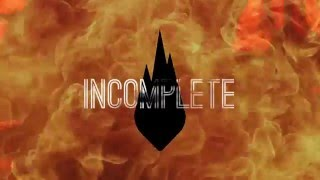 Thousand Foot Krutch - Incomplete (Lyric Video)