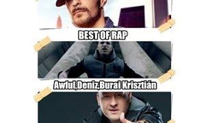 Best Of Rap 🗿 Awful, Deniz, Burai Krisztián