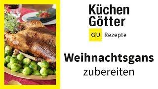 Gänsebraten richtig zubereiten▸ Weihnachtsgans im Ofen ▸ Gans füllen & vorbereiten | Küchengötter