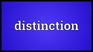 Distinction Meaning