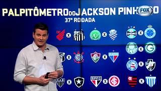 PALPITÔMETRO DO JACKSON PINHEIRO! Palpites para a 37° rodada do Campeonato Brasileiro