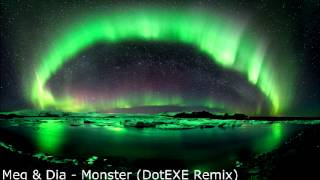 Meg & Dia Monster (DotEXE Remix)
