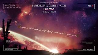 Euphorizer & Gabriel Paxon - Rainbows (Ezenia Edit/Remix) [HQ Free]