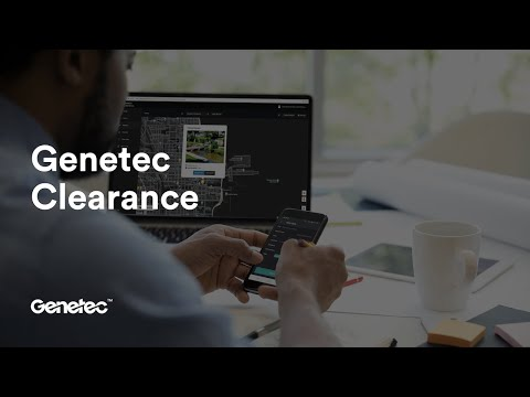 Genetec Clearance ™ Collaborative Case Management