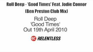 Roll Deep - 'Good Times' feat. Jodie Connor (Ben Preston Remix)