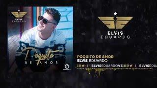 Elvis Eduardo - Poquito De Amor (Official Audio)