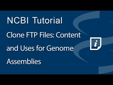 VIDEO: Clone FTP Files: Content and Uses for Genome Assemblies