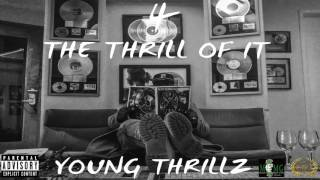 YOUNG THRILLZ  - 4 THE THRILL OF IT