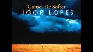 Igor Lopes - Cansei de Sofrer