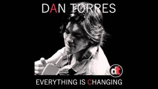 Dan Torres - Everything Is Changing - Single (2015)