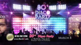 80's  Disco Party in Glendale, CA,   March 8