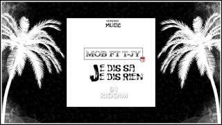 M.O.B Ft T-jy - J'dis sa J'dis rien [ 91 Riddim by Digital ] 'Exclu'