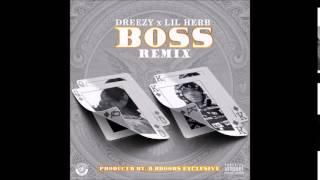 Lil Herb X Dreezy - Boss (Remix)