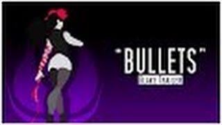 """(RWBY) """"Bullets"""" - Fanmade Blake Trailer (Reupload)"""