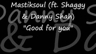 "Shaggy Say Shaggy in Mastiksoul's ""Good For You""! (ft. Shaggy and Danny Shah)"