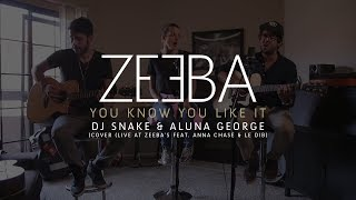 DJ Snake & Aluna George - You Know You Like It - cover (Live at Zeeba's feat. Anna Chase & Le Dib)