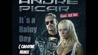 André Picar Feat. Ice MC - It´s A Rainy Day (Casspar Remix Edit).wmv