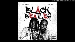 Fat Trel - Black Beatles (Gleesh Mix) (Feat. P-Wild) [DL Link]