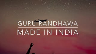 Guru Randhawa: MADE IN INDIA | [Lyrics] 🎤
