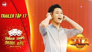 Thách thức danh hài 3 | trailer tập 17 (gala 3): hé lộ giọng hát cực hay của hot boy trà sữa Tấn Lợi