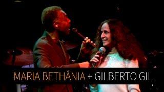 """Maria Bethânia e Gilberto Gil - Lamento Sertanejo (Forró do Dominguinhos)/Viramundo"""" - Noite Luzidia"""