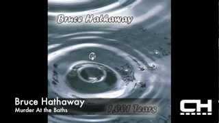 Bruce Hathaway feat. Jehan - Murder At The Baths (Album Artwork Video)