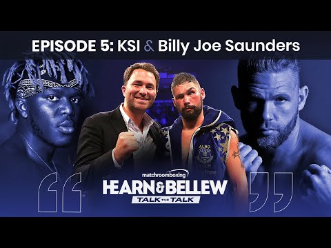 Eddie Hearn & Tony Bellew: Talk The Talk ep5 with KSI & Billy Joe Saunders 12