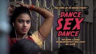 Dance, sex, dance. The hopes & fears of Muzaffarpur's red light sex slaves (Trailer) Premiere 20/10 width=
