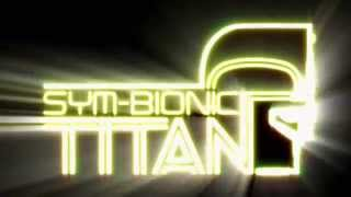Sym-Bionic Titan - Intro